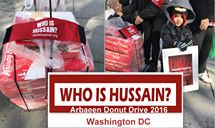 Who is Hussain?-Washington DC Team handed out donuts to fellow non-Muslims and educated them about the savior and Father of Humanity-Hussain Ibn Ali at the Annual Arbaeen Procession in Washington DC.