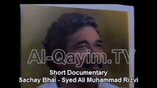 Short Documentary - Sachay Bhai - Syed Ali Muhammad Rizvi