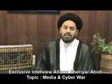 Exclusive Interview Molana Syed Shahryar Raza Abidi with Al Qayim Tv - Topic : Media & Cyber War