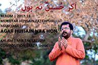 Mukhtar Hussain Fatehpuri - Agar Hussain (A.S) Na Hon (Manqabat)
