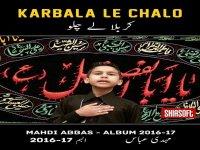 Karbala Le Chalo  -  Year : 20162017 -  Nohay